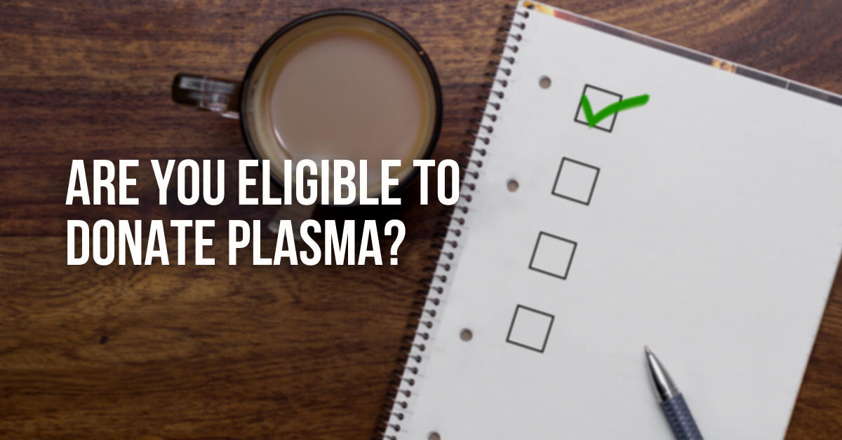 are you eligible to donate plasma?